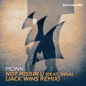 Not Missin U (feat. Dria) (Jack Wins Remix) by Monn