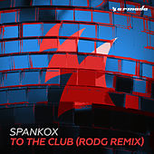 To The Club (Rodg Remix) by Spankox