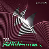 Anasthasia (The Freestylers Remix) von T99