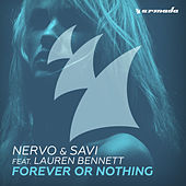 Forever Or Nothing by NERVO