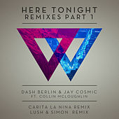 Here Tonight (Remixes - Part 1) by Dash Berlin