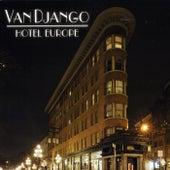 Hotel Europe by Van Django