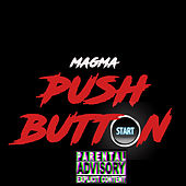 Push Button by Magma