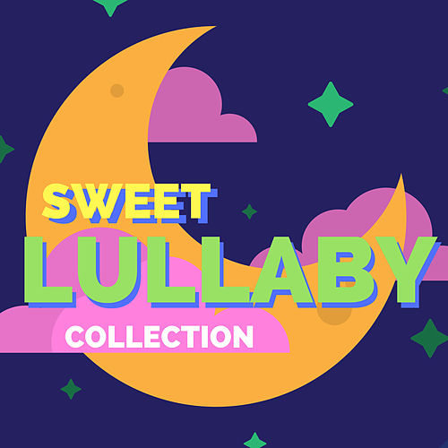 Sweet Lullaby - Collection by Lullabies