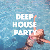 Deep House Party by Various Artists