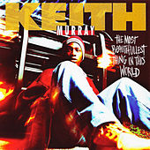 The Most Beautifullest Thing In The World (Sax Remix) von Keith Murray