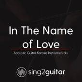 In the Name of Love (Acoustic Guitar Karaoke Instrumentals) de Sing2Guitar