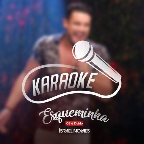 Esqueminha (Cê É Doido) (Karaoke) de Israel Novaes