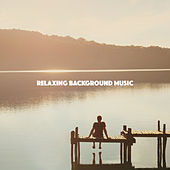 Relaxing Background Music by Various Artists