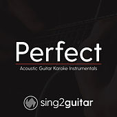 Perfect (Acoustic Guitar Karaoke Instrumentals) de Sing2Guitar