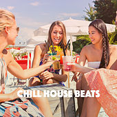 Chill House Beats by Various Artists