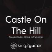 Castle On The Hill (Acoustic Guitar Karaoke Instrumentals) de Sing2Guitar