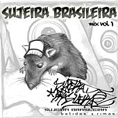 Sujeira Brasileira Mix, Vol. 1 by Various Artists