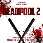 Deadpool 2 - X-Men Arrive - Main Theme by Geek Music