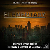 Elementary - Main Theme by Geek Music