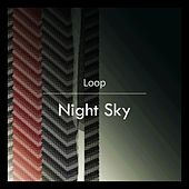 Night Sky by Loop