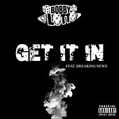 Get It In by Bobby Lotto