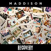 Recovery by Maddison