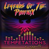 Legends of the Phoenix by The Tempetations
