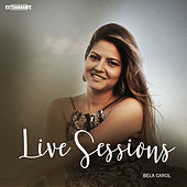 Live Sessions: Extravagante by Bela Carol