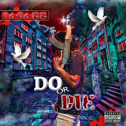 Do or Die by Bad Azz