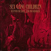 Re-Enter the Abyss (The 1985 Remixes) by Sex Gang Children