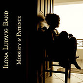 Modesty & Patience de Ilona Ludwig Band