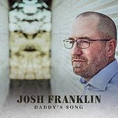 Daddy's Song (feat. Will Franklin) by Josh Franklin