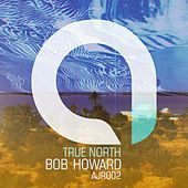 True North EP by Bob Howard