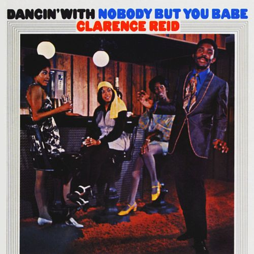 Dancin' With Nobody But You Babe by Clarence Reid