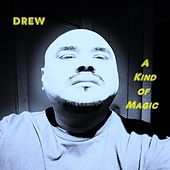 A Kind of Magic de DREW