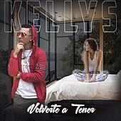 Volverte a Tener by The Kellys