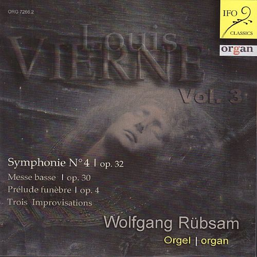 Louis Vierne: Organ Works, Vol. 3 by Wolfgang Rübsam