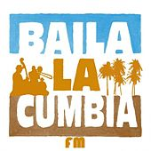 Baila La Cumbia FM de Various Artists