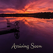 Arriving Soon by Nature Sounds (1)
