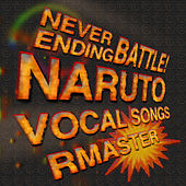 Naruto (Never Ending Battle!) [Vocal Songs] de R Master