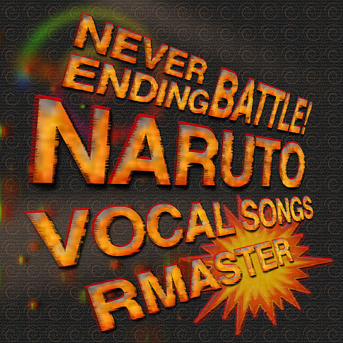 Naruto (Never Ending Battle!) [Vocal Songs] by R Master