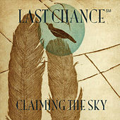 Claiming the Sky by Last Chance