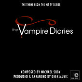 The Vampire Diaries - Main Theme by Geek Music