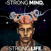 Strong Mind, Strong Life (Gym Motivational Speeches) von Fearless Motivation