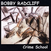 Crime School by Bobby Radcliff