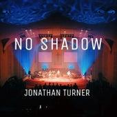 No Shadow by Jonathan Turner