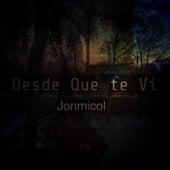 Desde Que te Vi by Jonmicol