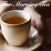 For Morning Tea by Various Artists