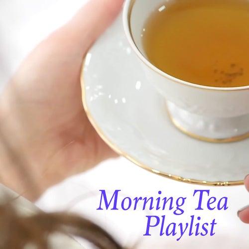 Morning Tea Playlist de Various Artists
