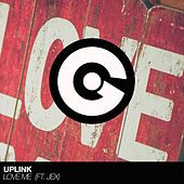 Love Me von Uplink