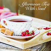 Afternoon Tea With Soul by Various Artists