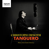 Tanguero: Music from South America von Christoph Denoth