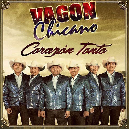 Corazón Tonto by Vagon Chicano