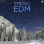 Strong EDM by Various Artists
